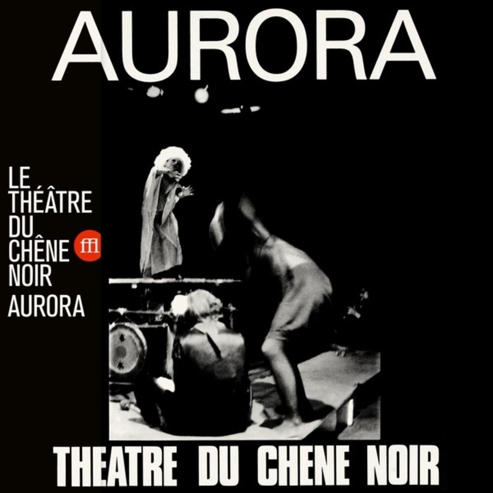 atre Du Chene Noir - Aurora