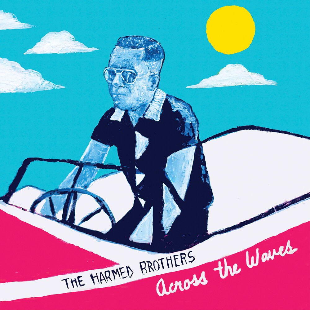 Harmed Brothers - Across The Waves