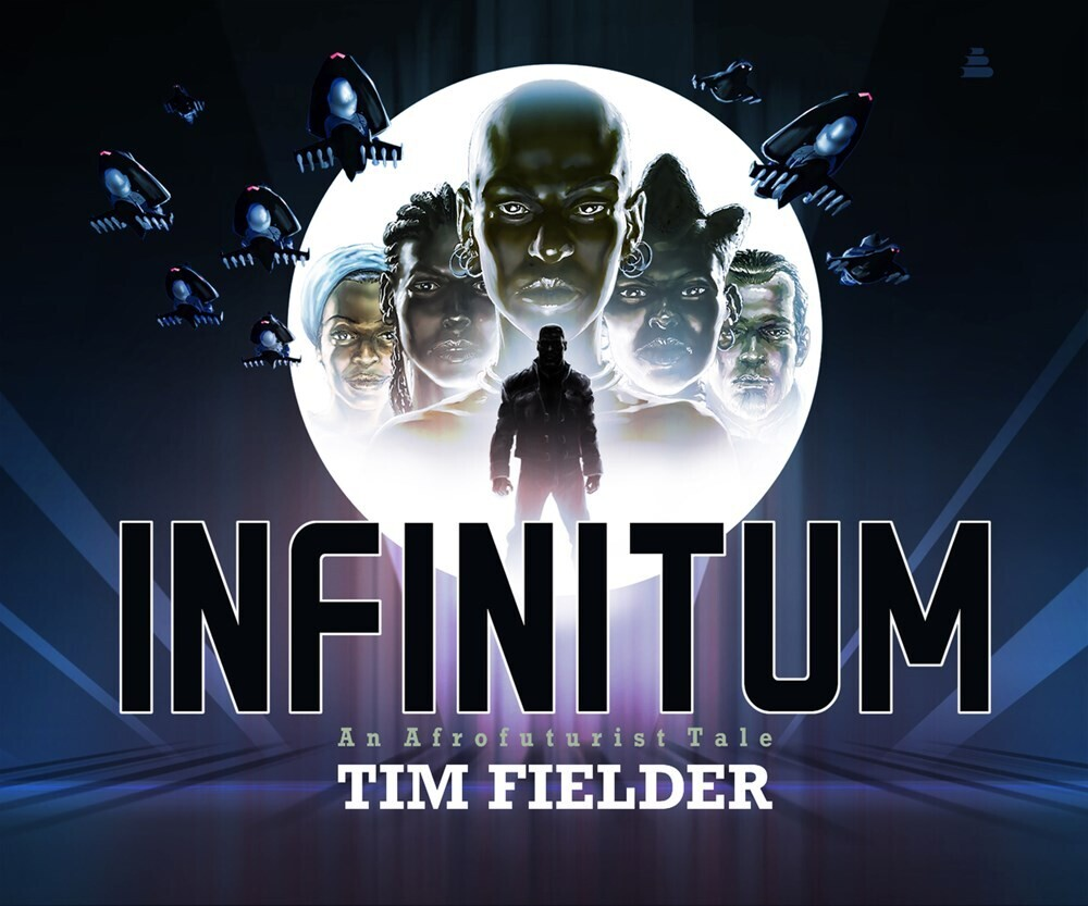 Fielder, Tim - Infinitum: An Afrofuturist Tale