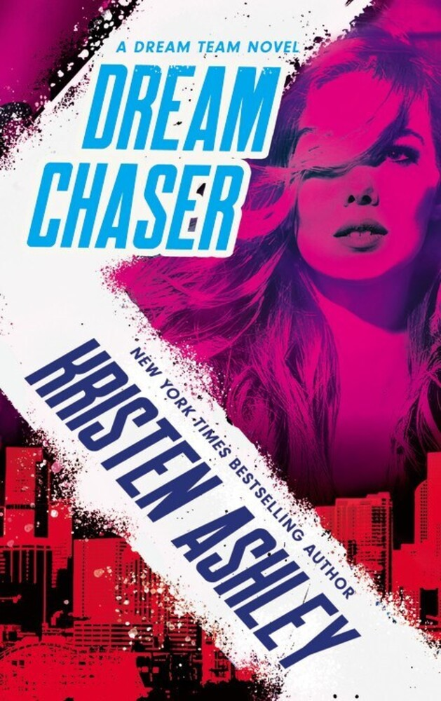 Ashley, Kristen - Dream Chaser: A Dream Team Novel