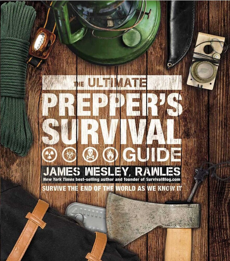 Wesley, James / Rawles - The Ultimate Prepper's Survival Guide