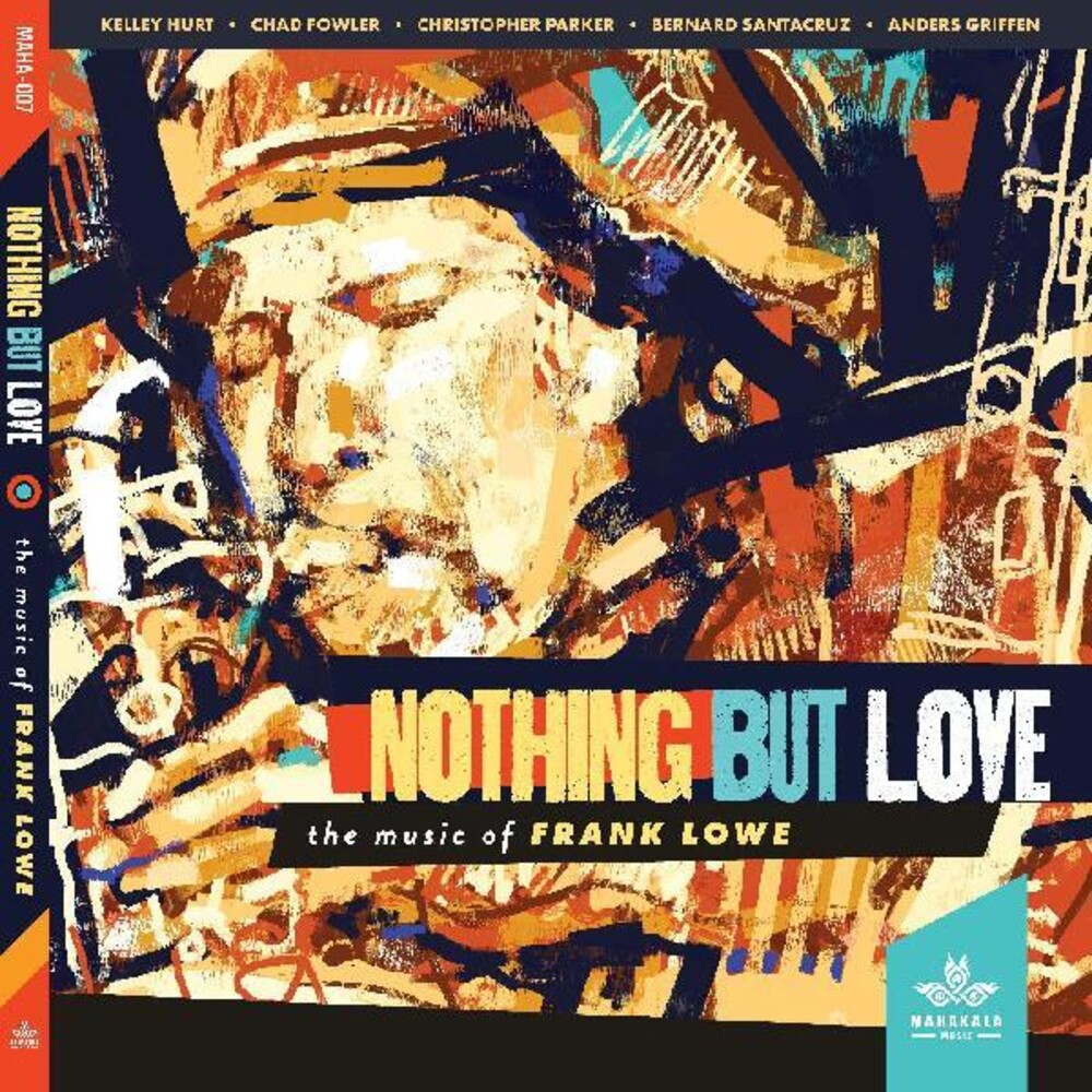 Kelley Hurt / Fowler,Chad / Parker,Christopher - Nothing But Love The Music Of Frank Lowe