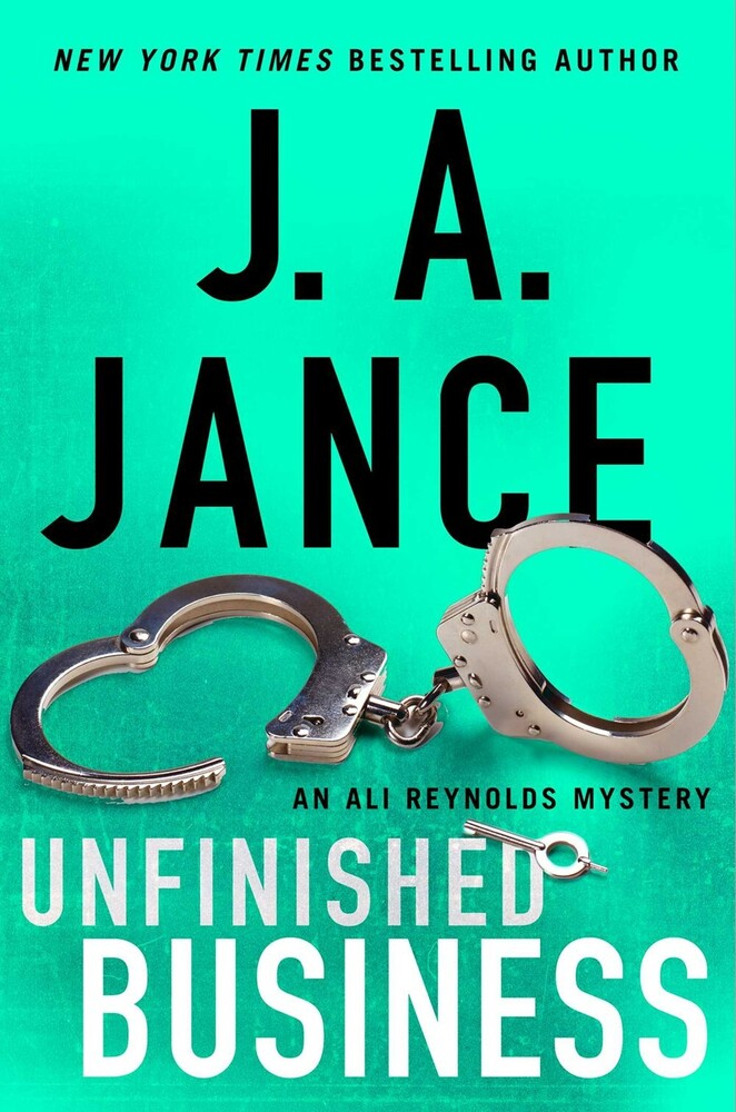 Jance, J a - Unfinished Business: An Ali Reynolds Mystery