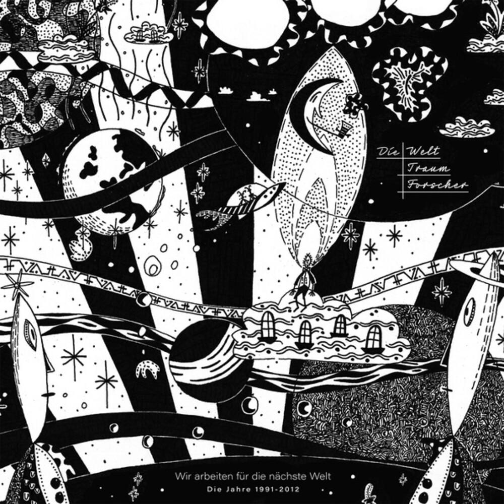 Die Welttraumforscher - Wir Arbeiten Fur Die Nachste Welt (1991-2012)