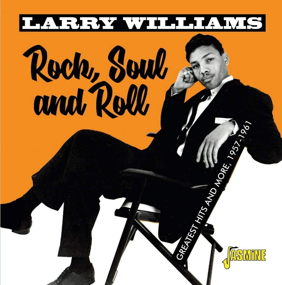 Larry Williams - Rock, Soul & Roll: Greatest Hits & More 1957-1961