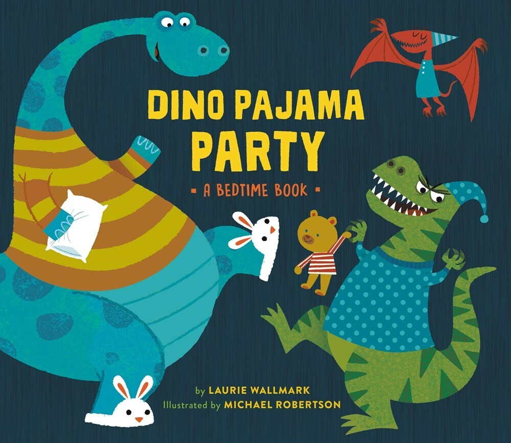 Laurie Wallmark  / Robertson,Michael - Dino Pajama Party (Hcvr)