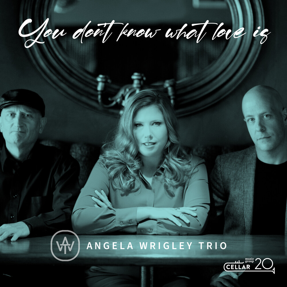 Angela Wrigley Trio - You Don't Know What Love Is