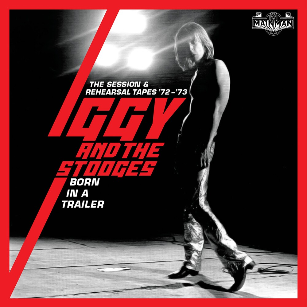 Iggy Pop  & The Stooges - Born In A Trailer: Session & Rehearsal Tapes 72-73