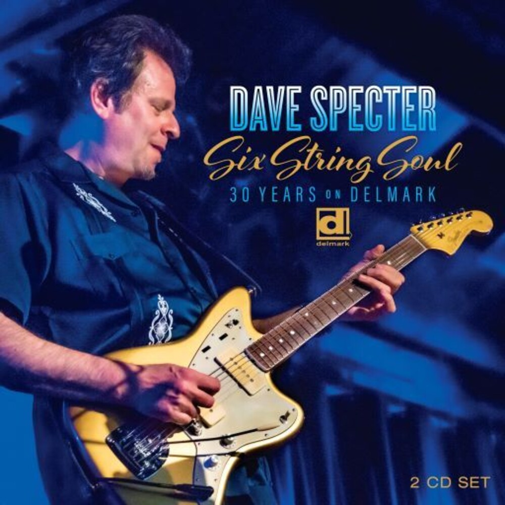 Dave Specter - Six String Soul: 30 Years On Delmark