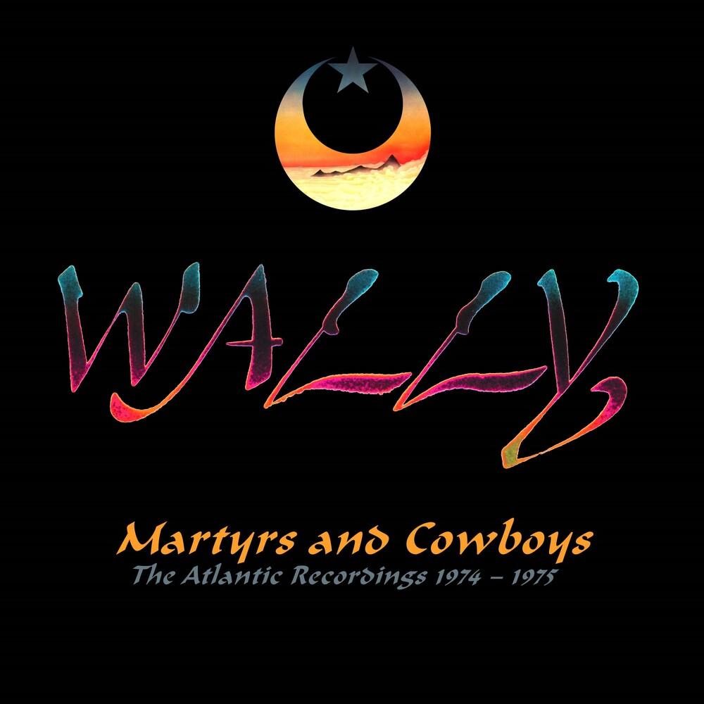 Wally - Martyrs & Cowboys: Atlantic Recordings 1974-1975