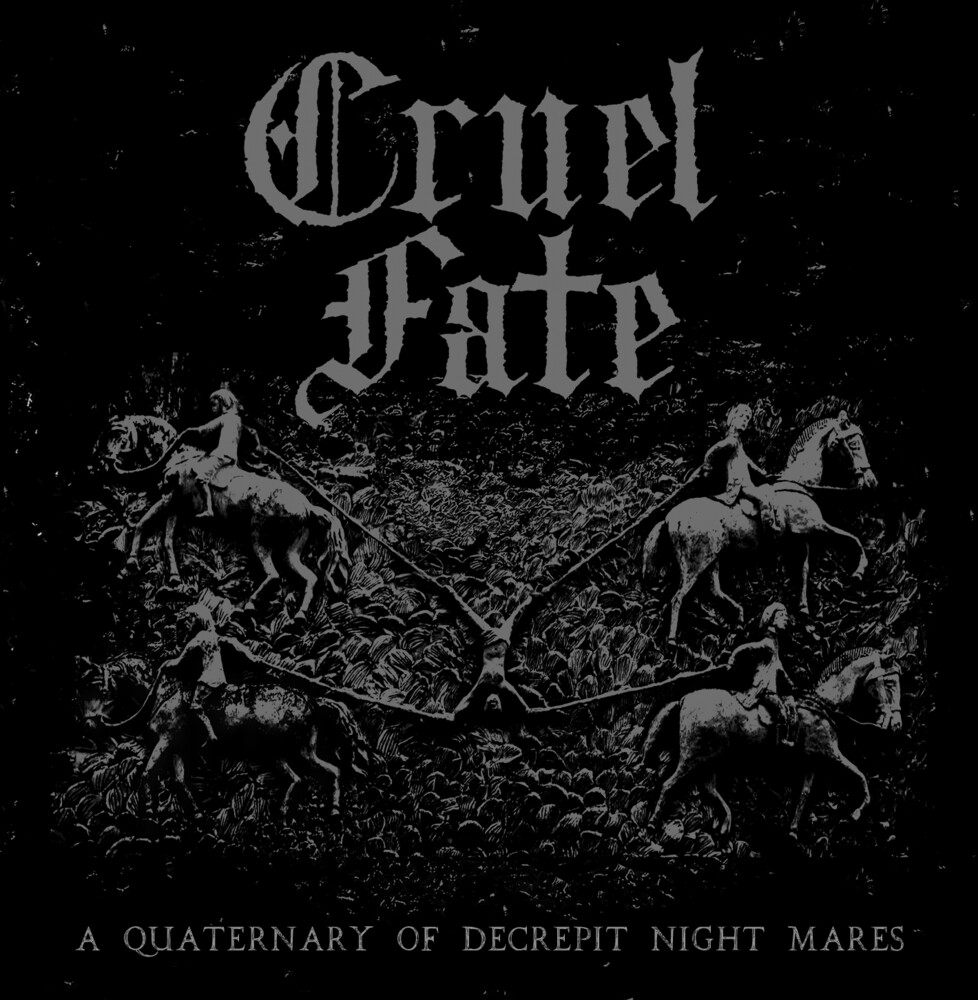Cruel Fate - Quaternary Of Decrepit Night Mares