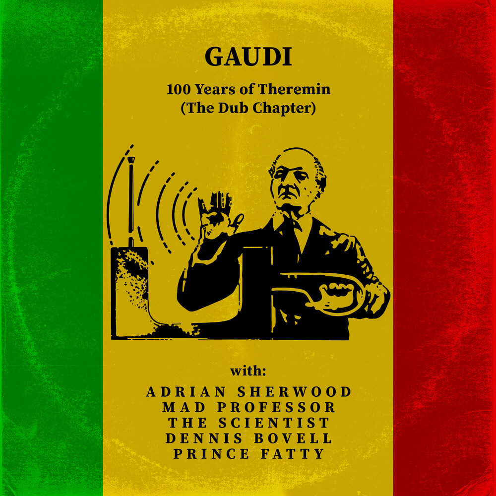 Gaudi - 100 Years Of Theremin (The Dub Chapter) (Uk)