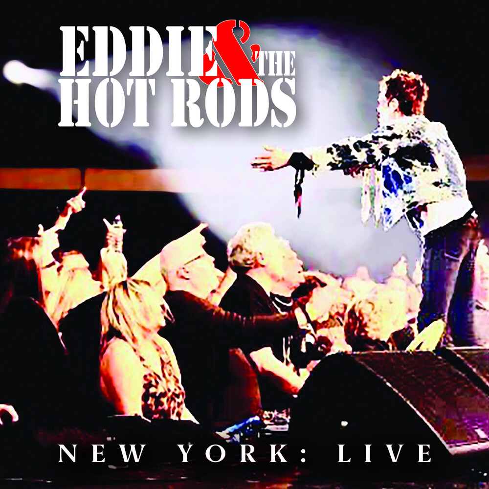 Eddie & The Hotrods - New York: Live (Uk)