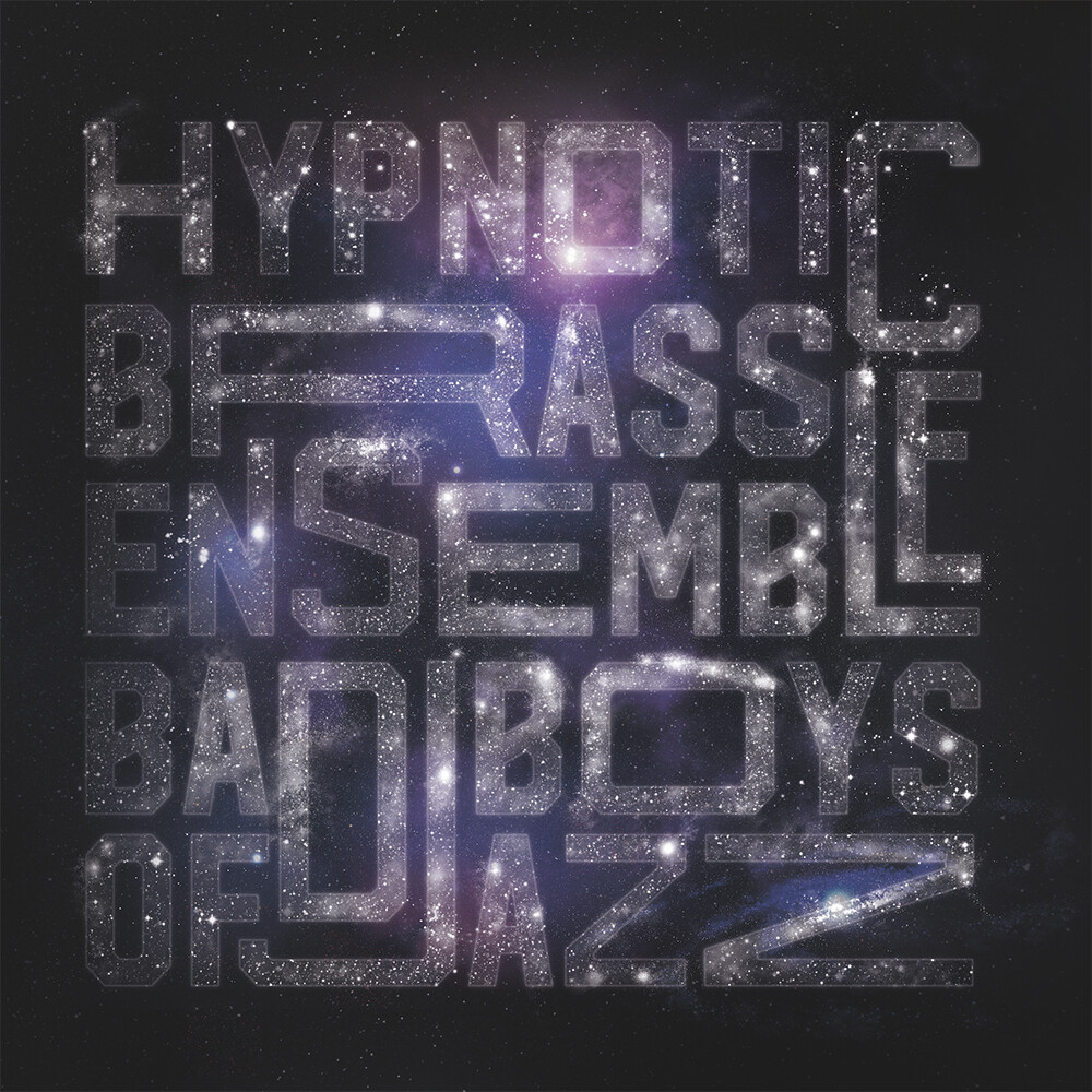 Hypnotic Brass Ensemble - Bad Boys of Jazz