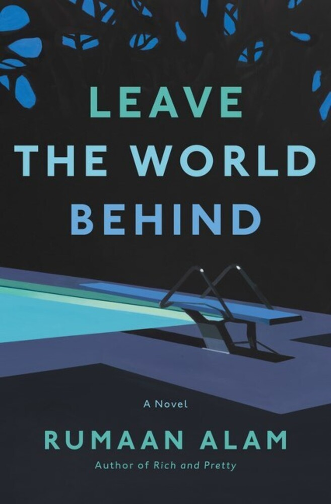 Alam, Rumaan - Leave the World Behind: A Novel