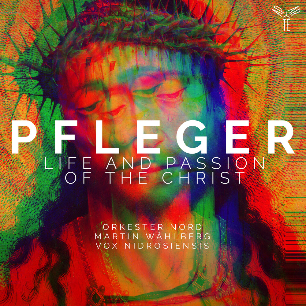 Vox Nidrosiensis  / Nord,Orkester / Wahlberg,Martin - Augustin Pfleger: Life And Passion Of The Christ
