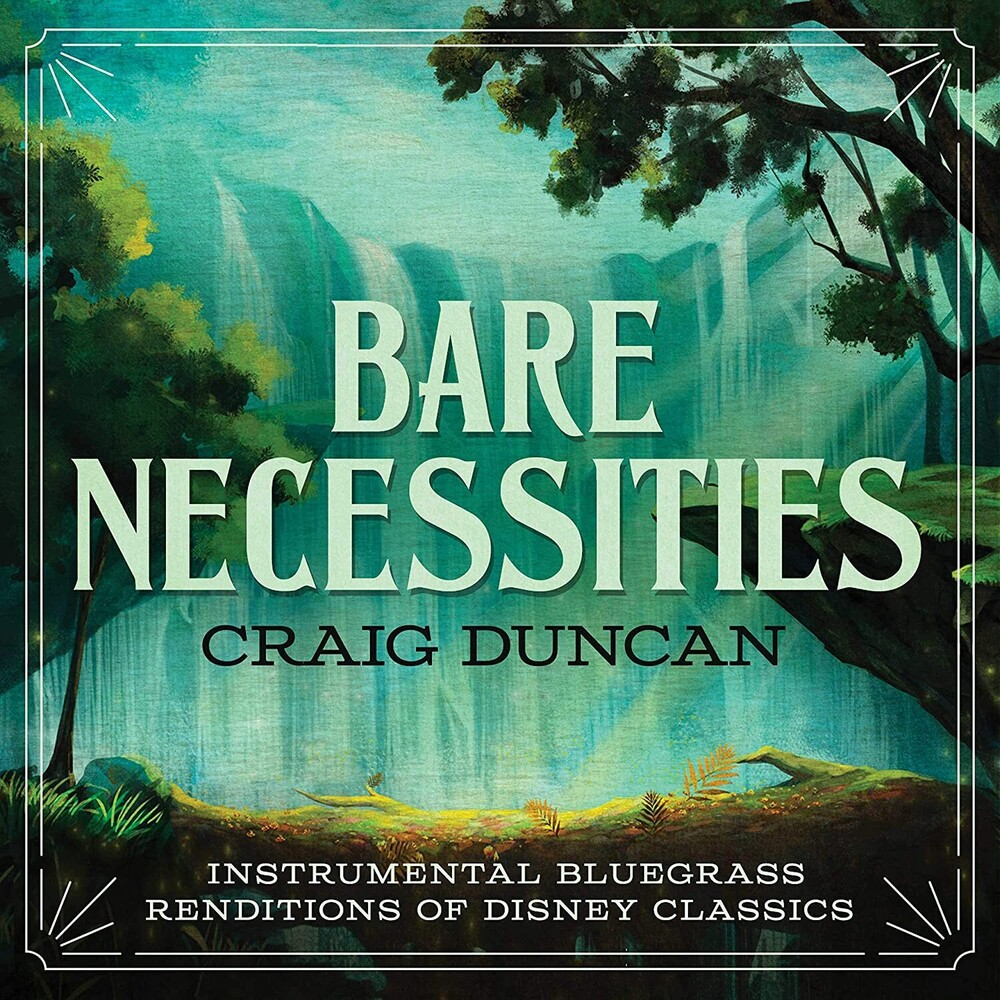Craig Duncan - Bare Necessities: Instrumental Bluegrass Renditions Of Disney Classics