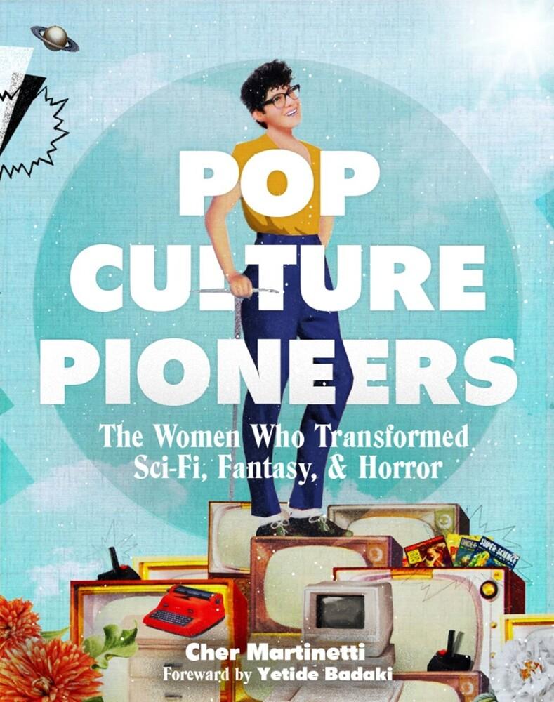 Cher Martinetti  / Badaki,Yetide - Pop Culture Pioneers (Hcvr)