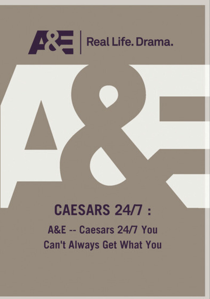 A&E - Caesars 24/7 You Can't Always Get What You - A&E - Caesars 24/7 You Can't Always Get What You