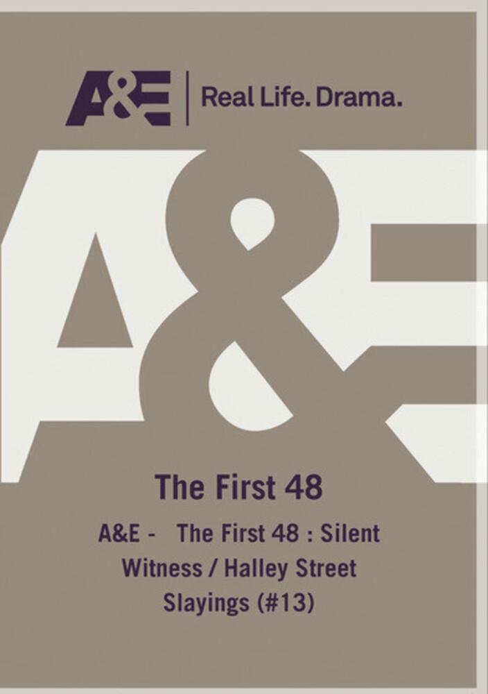 A&E - First 48: Silent Witness / Halley Street (13 - A&E - First 48: Silent Witness / Halley Street (13