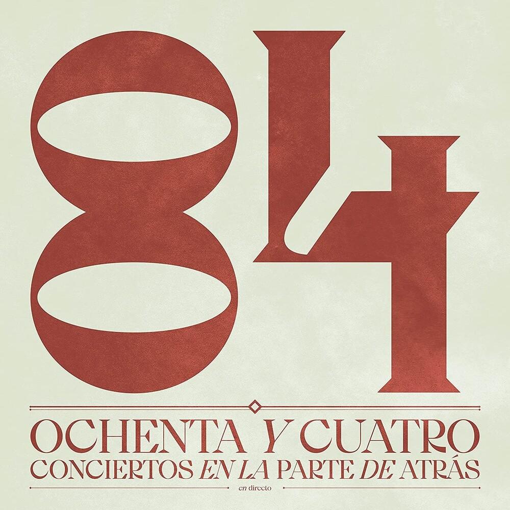 84 - Ochenta Y Cuatro Conciertos En La Parte De Atras