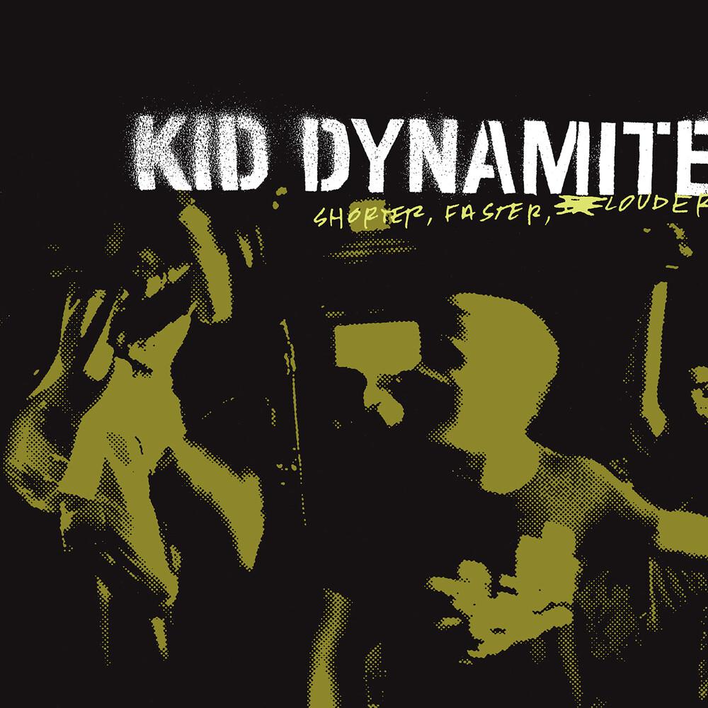 Kid Dynamite - Shorter Faster Louder (Blk)