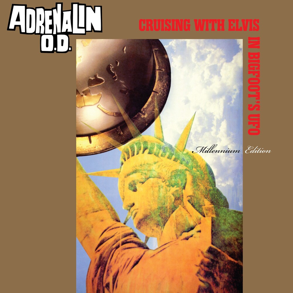 Adrenalin O.D. - Cruising With Elvis In Bigfoot's U.F.O.