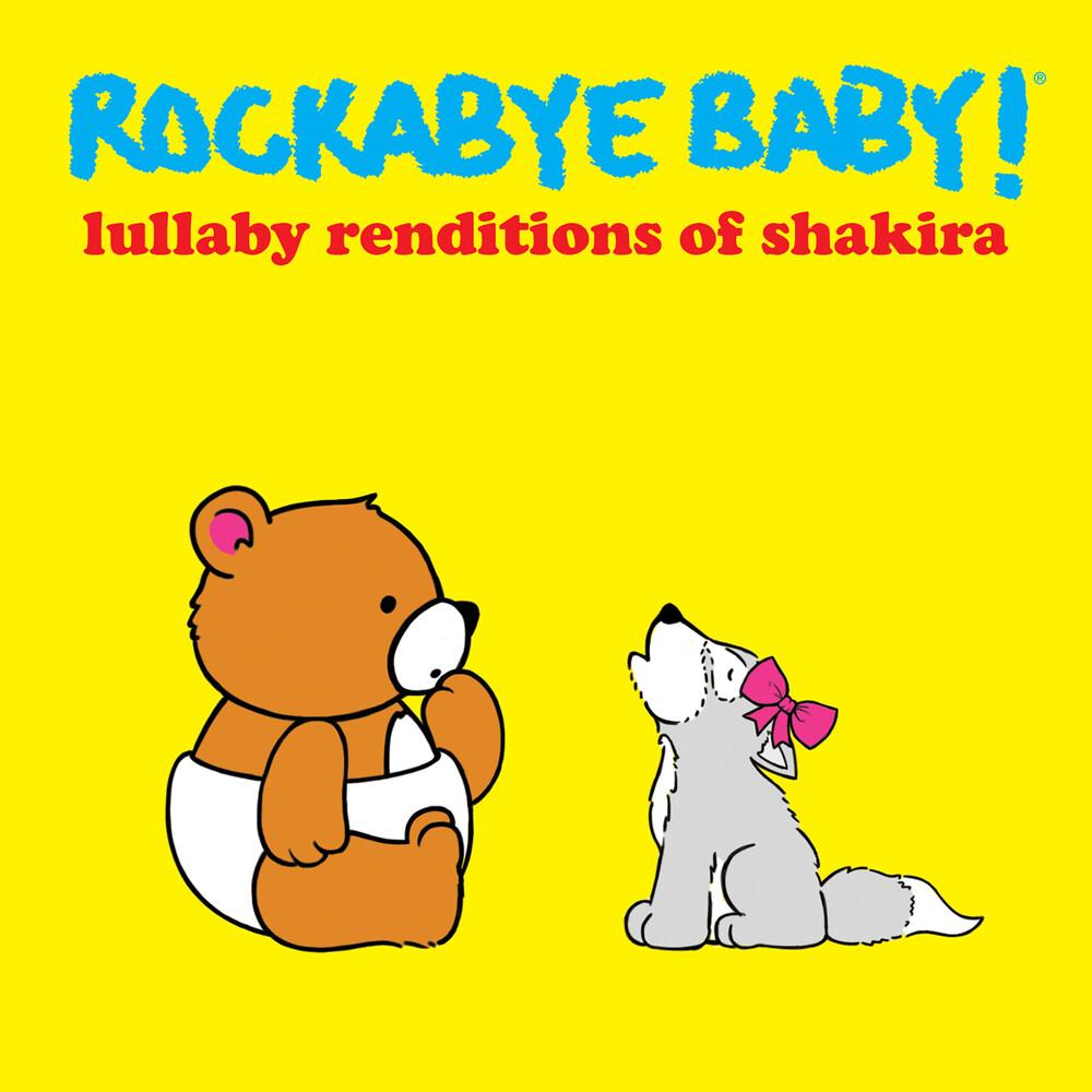 Rockabye Baby! - Lullaby Renditions Of Shakira