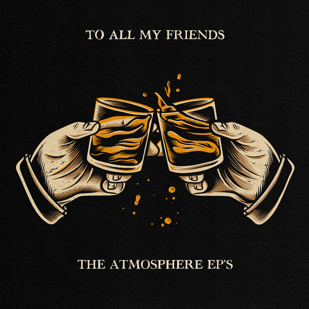 Atmosphere - To All My Friends, Blood Makes The Blade Holy: The Atmosphere EP's [2LP]