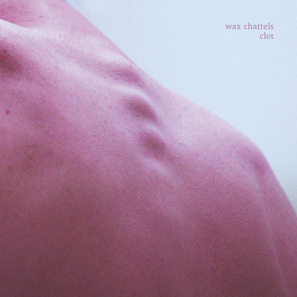 Wax Chattels - Clot (Orchid Vinyl) [Colored Vinyl]