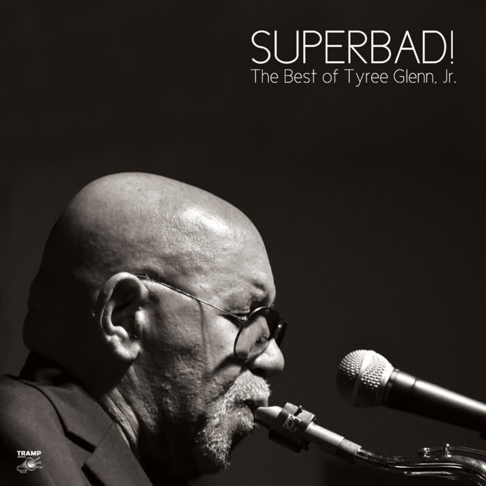 Glenn Jr,Tyree - Superbad: The Best Of Tyree Glenn Jr. (Wsv) [Download Included]