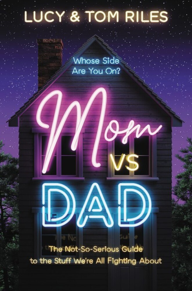 - Mom vs. Dad: The Not-So-Serious Guide to the Stuff We're All FightingAbout