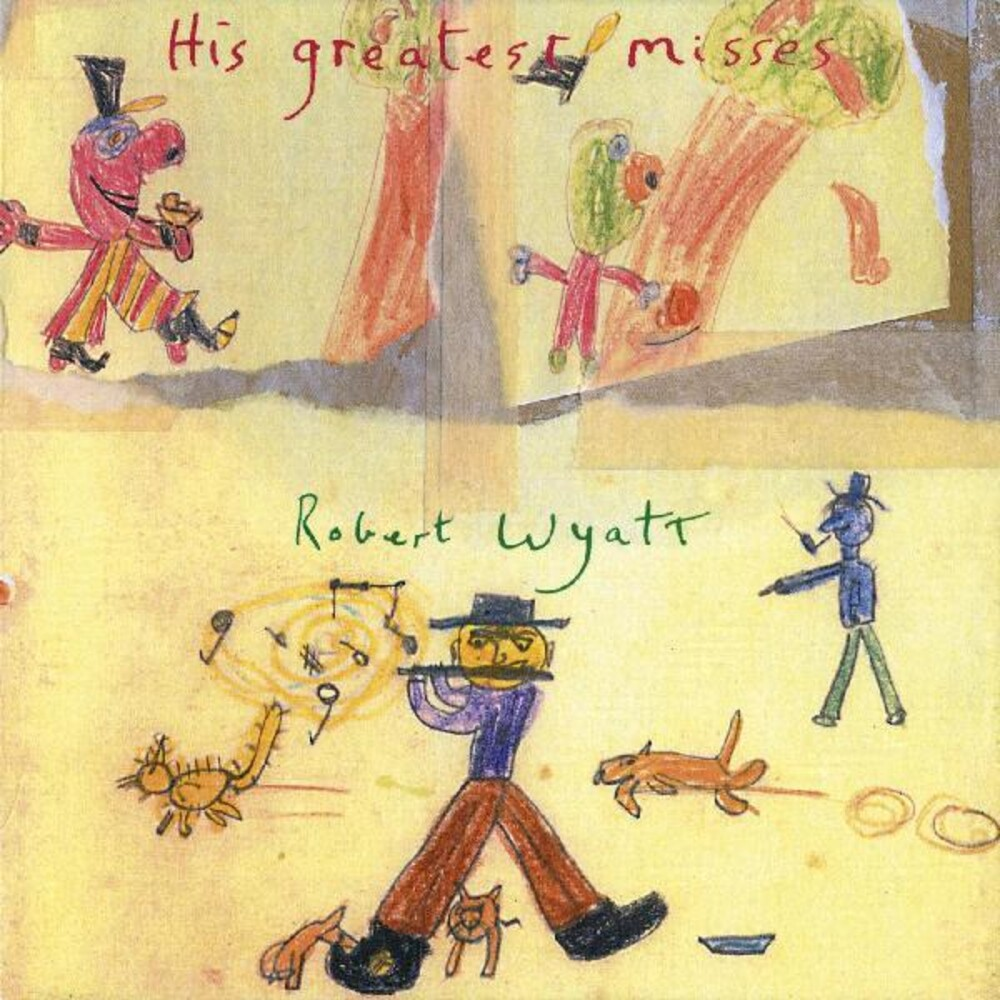 Robert Wyatt - His Greatest Misses [Download Included]