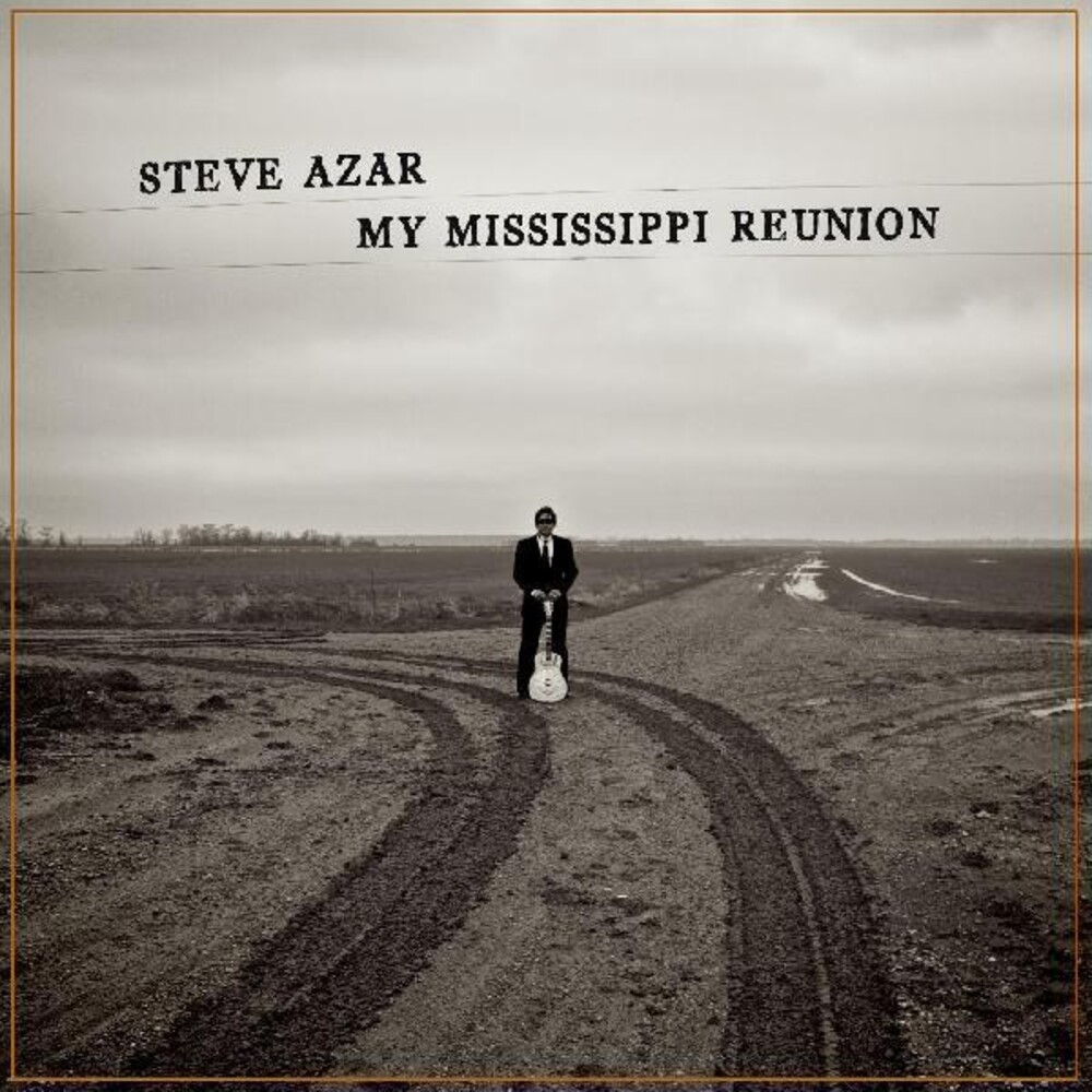 Steve Azar - My Mississippi Reunion (Dig)