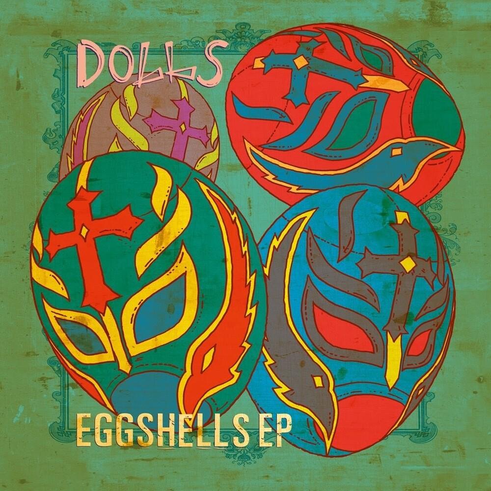 Dolls - Eggshells (Ep) (Grn)