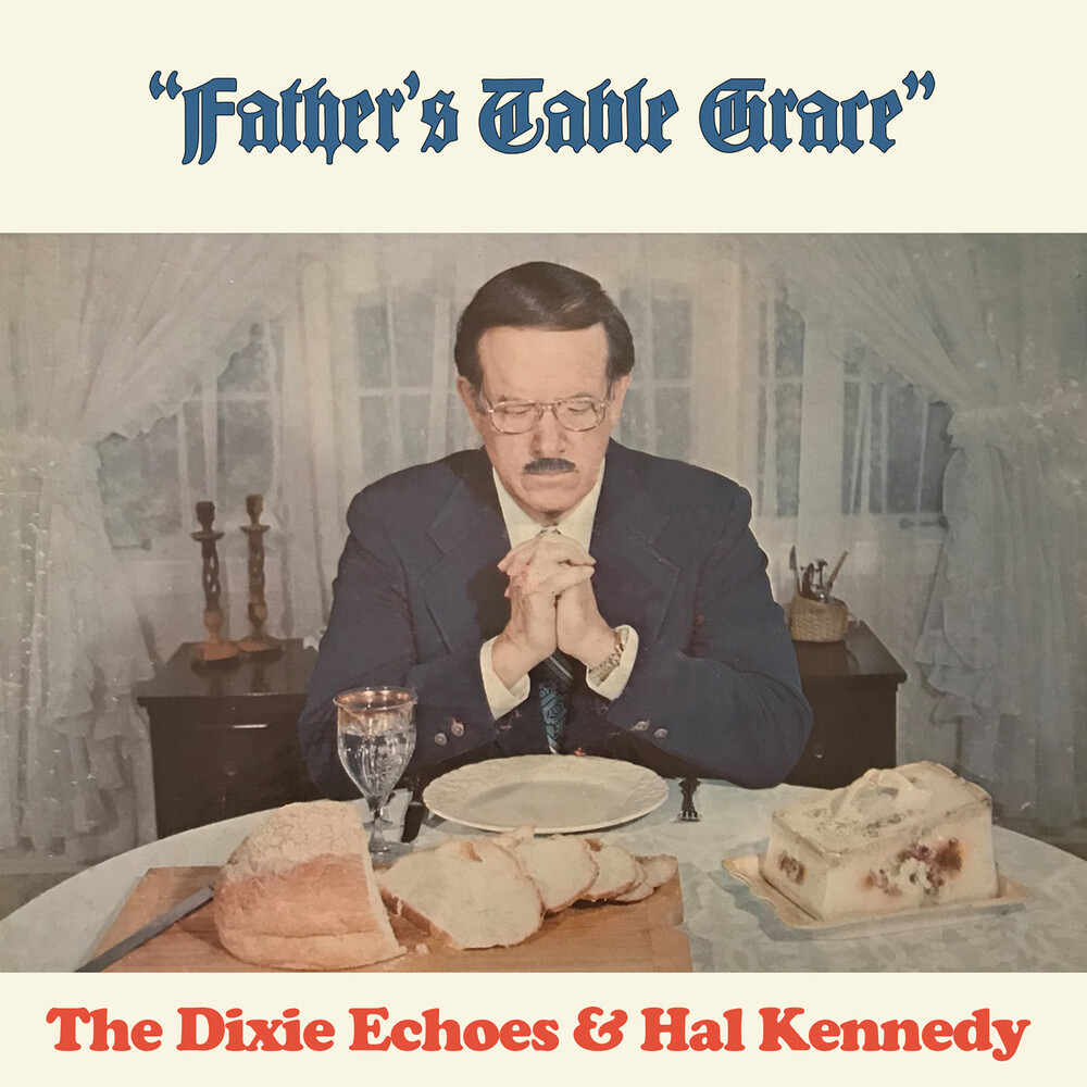 Dixie Echoes / Hal Kennedy - Father's Table Grace (Mod)