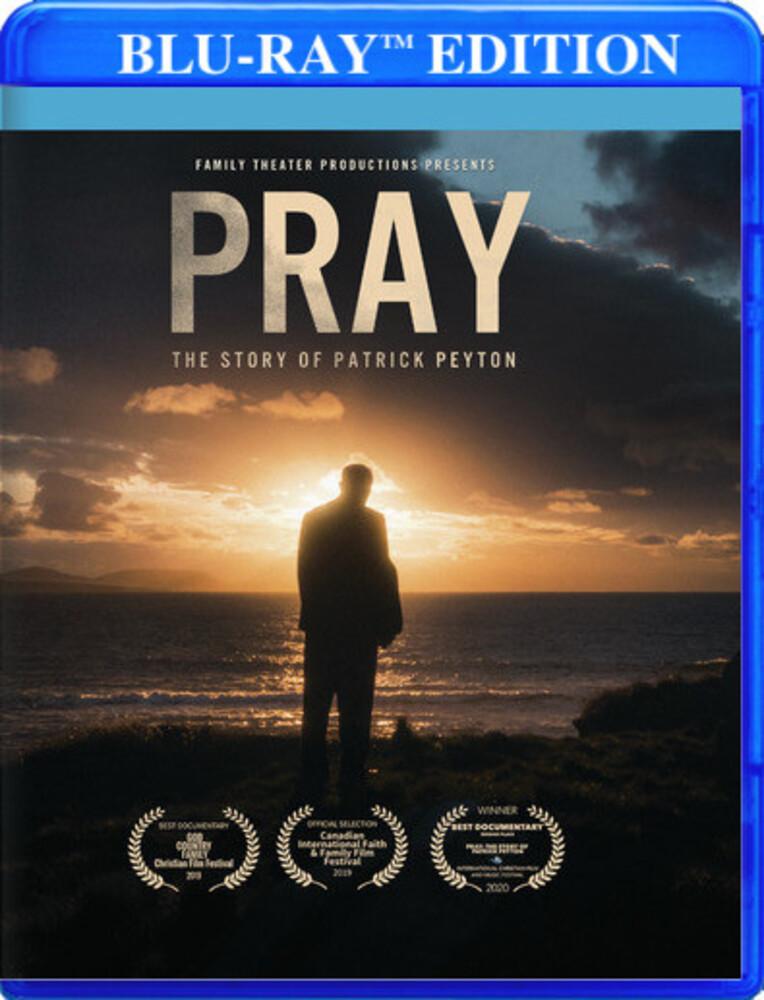 Pray: Story of Patrick Peyton - Pray: The Story Of Patrick Peyton