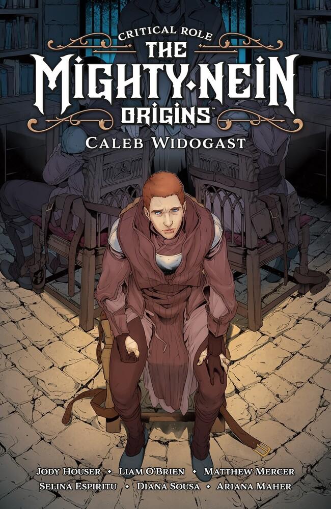 Jody Houser  / Espiritu,Selina / O'brien,Liam - Critical Role Mighty Nein Origins Caleb Widogast