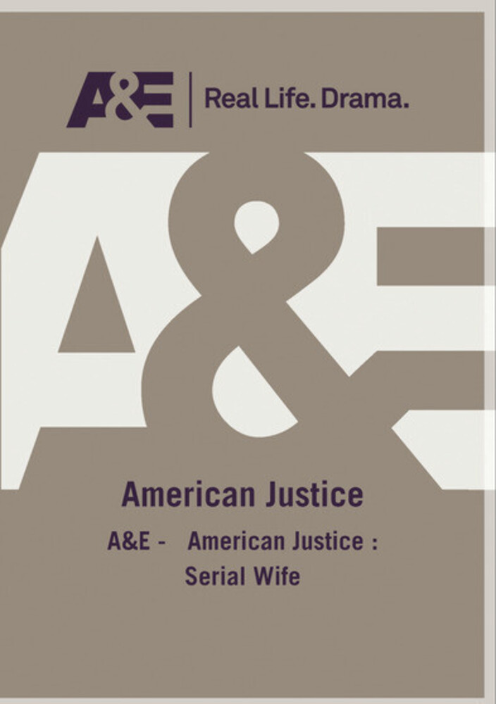 A&E - American Justice: Serial Wife - A&E - American Justice: Serial Wife / (Mod)