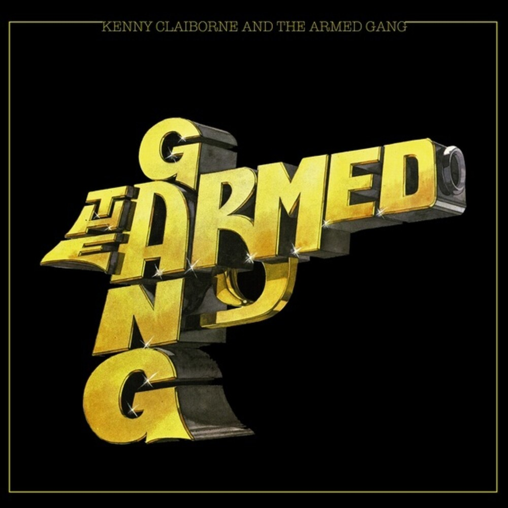 Armed Gang - Kenny Claiborne & Armed Gang