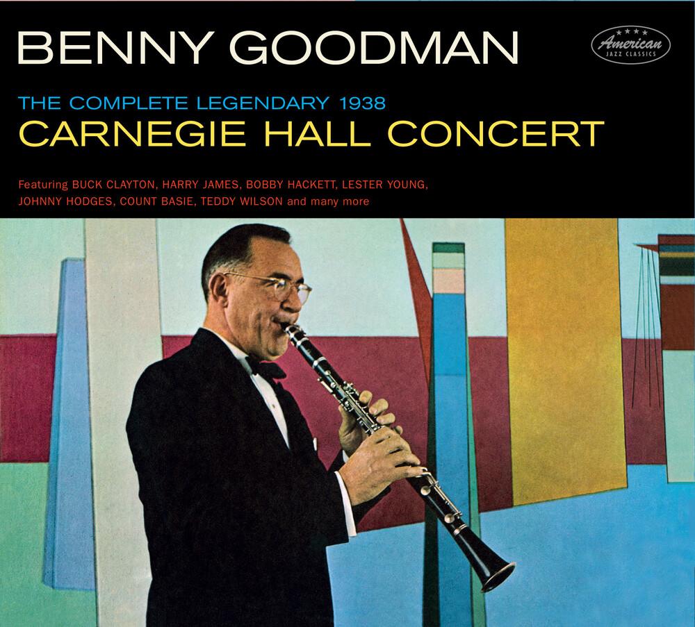 Benny Goodman - Complete Legendary 1938 Carniegie Hall Concert [Limited Digipak WithBonus Tracks]