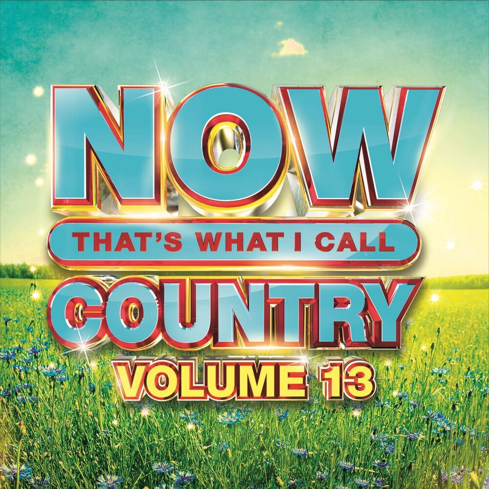 Now That's What I Call Music! - NOW That's What I Call Country Vol. 13