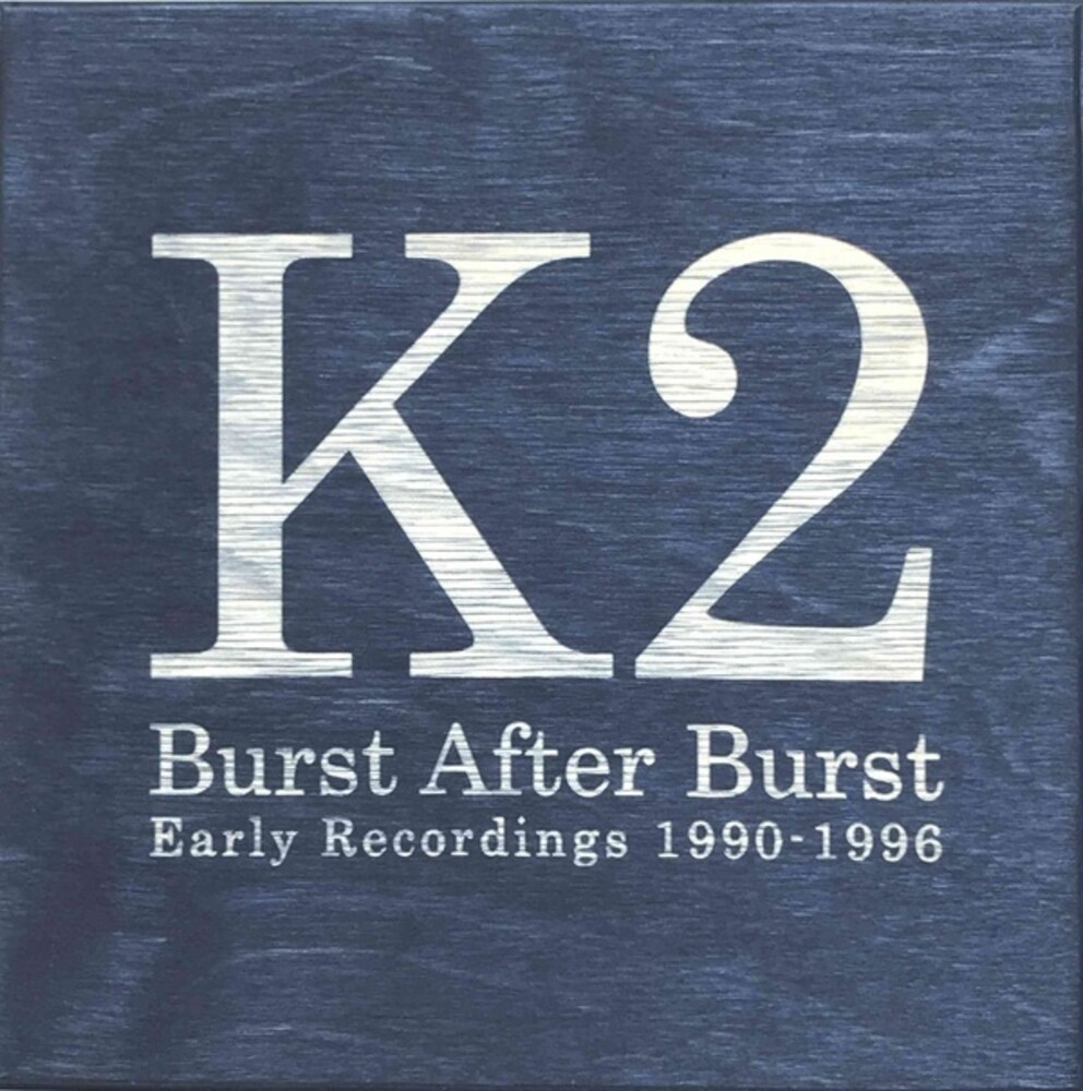 K2 - Burst After Burst (Box)