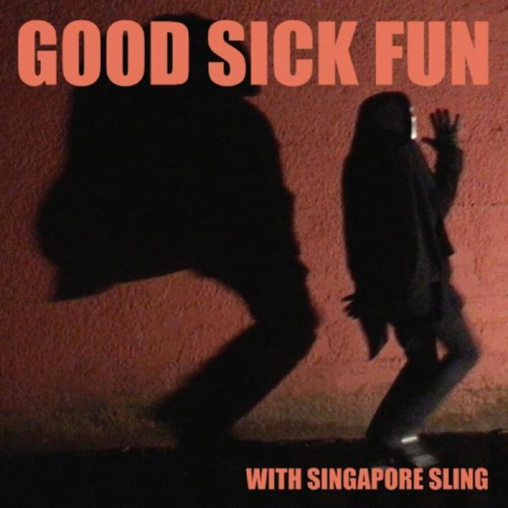 Singapore Sling - Good Sick Fun