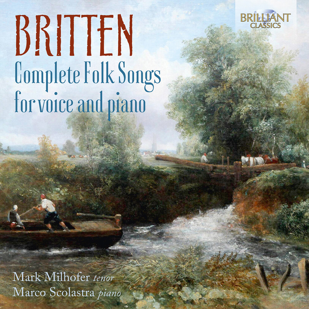 Britten / Milhofer / Scolastra - Complete Folk Songs