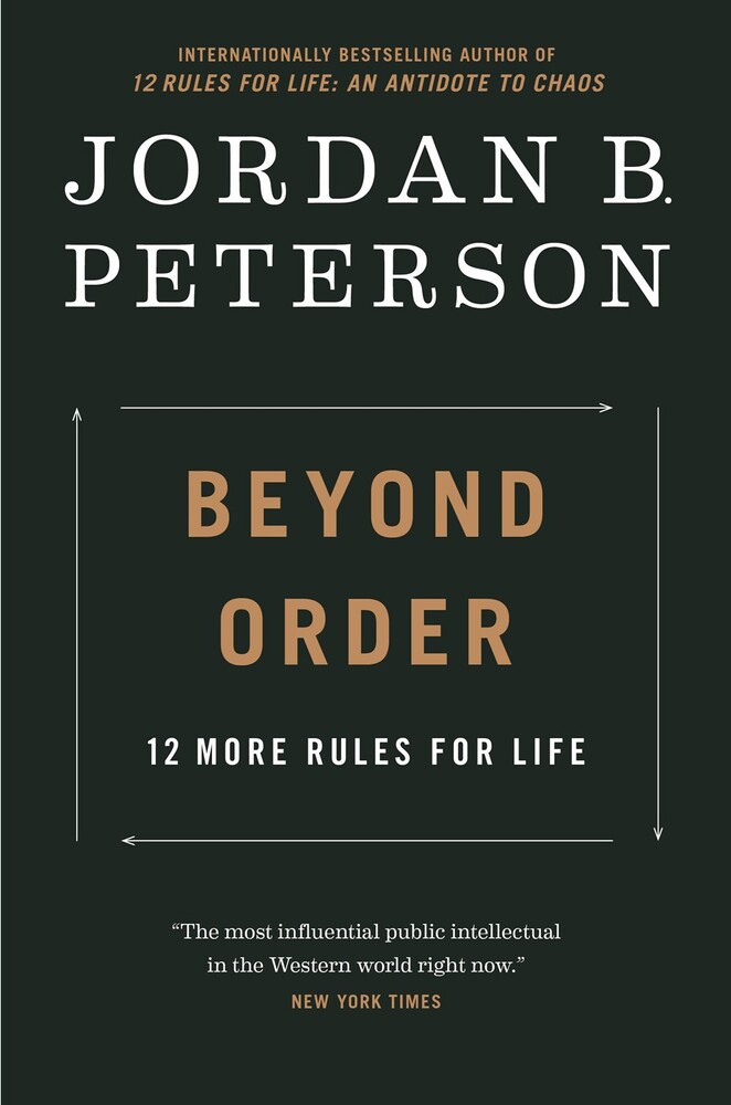 Peterson, Jordan B - Beyond Order: 12 More Rules for Life