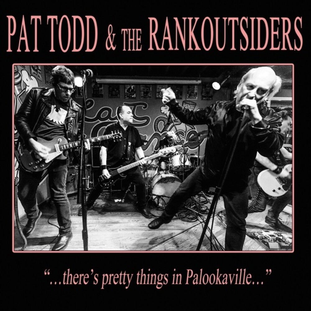 Pat Todd  & The Rankoutsiders - There's Pretty Things In Palookaville (Uk)