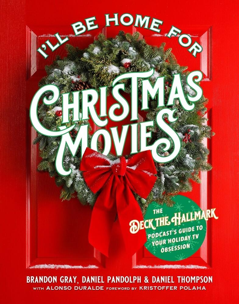 Brandon Gray  / Pandolph,Daniel / Thompson,Daniel - Ill Be Home For Christmas Movies (Ppbk)
