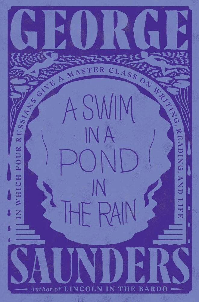 George Saunders - Swim In A Pond In The Rain (Hcvr)