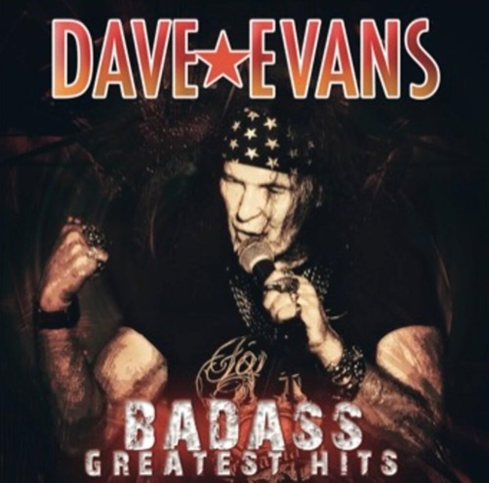 Dave Evans - Badass Greatest Hits (Aus)